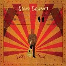 Steve Dawson: Lucky Hand, LP