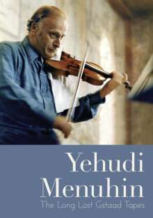 Yehudi Menuhin - The Long Lost Gstaad Tapes, DVD