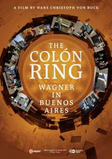 Richard Wagner (1813-1883): The Colon Ring - Wagner in Buenos Aires (Dokumentation), DVD