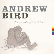 Andrew Bird: Things Are Really Great Here, Sort Of..., LP
