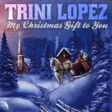 Trini Lopez: My Christmas Gift To You, CD