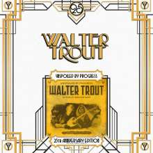 Walter Trout: Unspoiled By Progress (180g) (Limited Edition) (25th Anniversary Series), 2 LPs