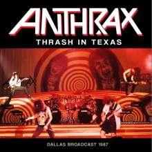 Anthrax: Thrash In Texas: Dallas Broadcast 1987, CD