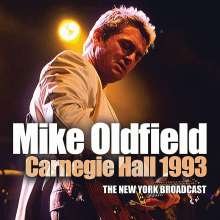 Mike Oldfield (geb. 1953): Carnegie Hall 1993: The New York Broadcast, CD