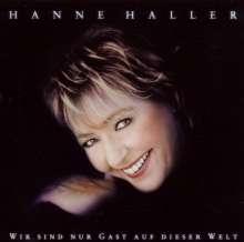 Hanne Haller: Wir sind nur Gast auf dieser Welt, CD