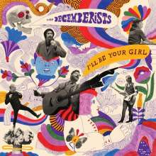 The Decemberists: I'll Be Your Girl (Limited-Edition) (White Vinyl), LP