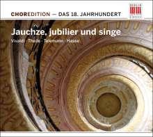 """ChorEdition - 18.Jahrhundert """"Jauchze,jubilier und singe"""", CD"""