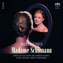 Ragna Schirmer - Madame Schumann (Kammermusik & Klavierwerke), 2 CDs
