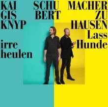 Kai Schumacher & Gisbert zu Knyphausen: Lass irre Hunde heulen, LP