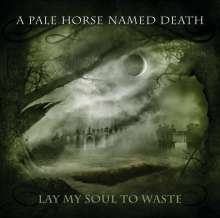 A Pale Horse Named Death: Lay My Soul To Waste, CD