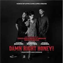 The Hillbilly Moon Explosion: Damn Right Honey!: Songs Of Love And Loss, Life And Death, CD