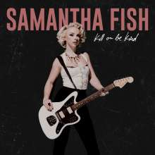Samantha Fish: Kill Or Be Kind, LP