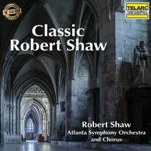 Classic Robert Shaw - Geistliche Werke, 6 CDs