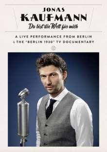 Jonas Kaufmann – Du bist die Welt für mich (Konzert-Mitschnitt und TV-Dokumentation auf DVD), DVD