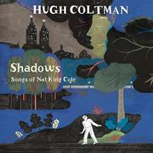 Hugh Coltman: Shadows: Songs Of Nat King Cole, LP