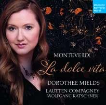 Claudio Monteverdi (1567-1643): La Dolce Vita - Arien, Madrigale, Concerti, CD