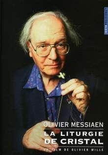 Olivier Messiaen (1908-1992): Olivier Messiaen - La Liturgie De Cristal (Dokumentation), DVD
