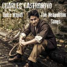 Charles Castronovo: Dolce Napoli: The Neapolitan Songs, CD