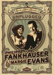 Philipp Fankhauser & Margie Evans: Unplugged: Live At Mühle Hunziken 2015, 1 CD und 1 DVD