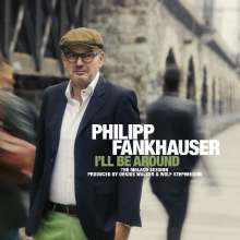 Philipp Fankhauser: I'll Be Around, CD