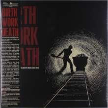Birth/Work/Death: Work, Money & Status In Country Music (remastered) (Limited-Edition), LP