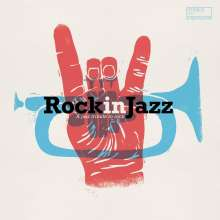 Rock In Jazz: A Jazz Tribute To Rock (180g), LP