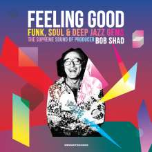 Feeling Good: Funk, Soul & Deep Jazz Gems - The Supreme Sound Of Producer Bob Shad, 2 LPs
