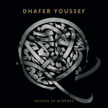 Dhafer Youssef (geb. 1967): Sounds Of Mirrors (Limited-Edition), 2 LPs