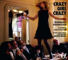 Barbara Hannigan - Crazy Girl Crazy, 1 CD und 1 DVD