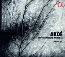 Taracea - Akoe (Nuevas Musicas Antigua), CD