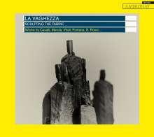 La Vaghezza - Sculpting The Fabric, CD