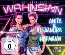 Anita & Alexandra Hofmann: Wahnsinn - 30 Jahre Leidenschaft (Deluxe Edition), 2 CDs und 1 DVD
