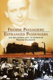Viktor Ullmann (1898-1944): Fremde Passagiere - Auf den Spuren von Viktor Ullmann, DVD