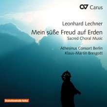 """Leonhard Lechner (1553-1606): Geistliche Chormusik """"Mein Süße Freud auf Erden"""", CD"""