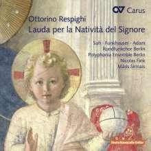 Ottorino Respighi (1879-1936): Lauda per la Nativita del Signore, CD