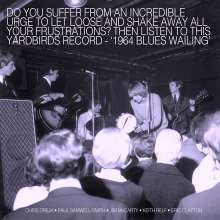 The Yardbirds: Blues Wailing - Five Live Yardbirds 1964 (180g), LP
