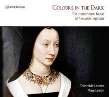 Alexander Agricola (1446-1506): Colour in the Dark - Instrumentalmusiken, CD