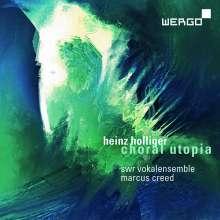 Heinz Holliger (geb. 1939): Choral Utopia, CD