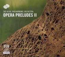 Royal Philharmonic Orchestra - Opera Preludes II, Super Audio CD