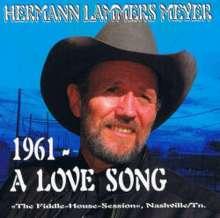 Hermann Lammers Meyer: 1961: A Love Song, CD