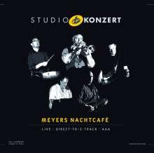Meyers Nachtcafe: Studio Konzert (180g) (Limited-Numbered-Edition), LP