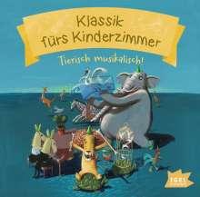 Klassik fürs Kinderzimmer - Tierisch musikalisch!, CD