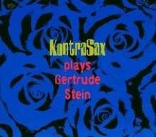 Kontrasax: Kontrasax Plays Gertrude Stein, CD