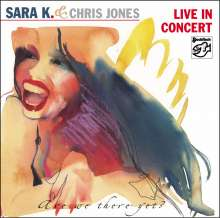 Sara K. & Chris Jones: Live In Concert (Are We There Yet?), CD