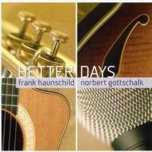 Frank Haunschild & Norbert Gottschalk: Better Days, CD