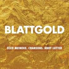 Ecco Meineke & Andy Lutter: Blattgold: Chansons, CD