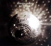 Stimmen Bayerns: Die Freiheit, 2 CDs