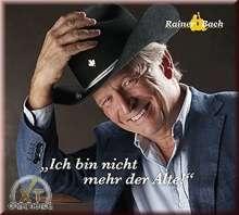Rainer Bach: Ich bin nicht mehr der Alte, CD