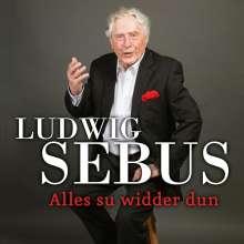 Ludwig Sebus: Alles su widder dun (Best of), CD