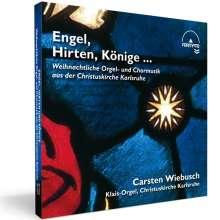 Engel, Hirten und Könige - Weihnachtliche Orgel- und Chormusik, CD